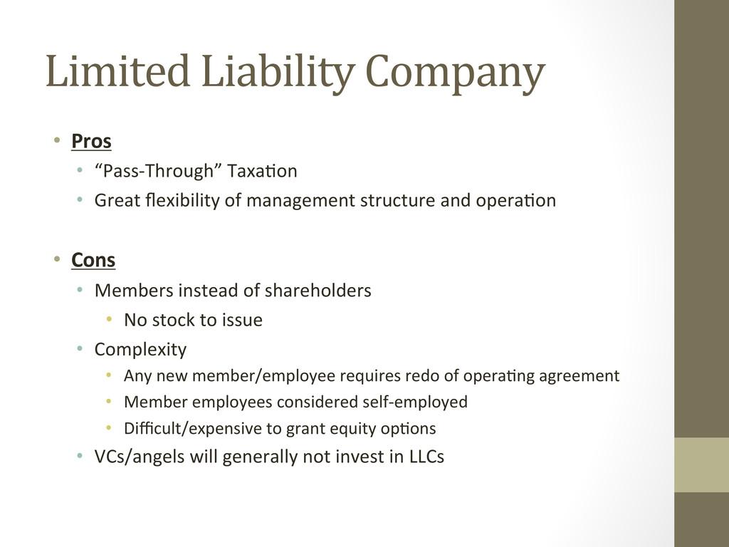 Limited Liability Company  • Pros ...