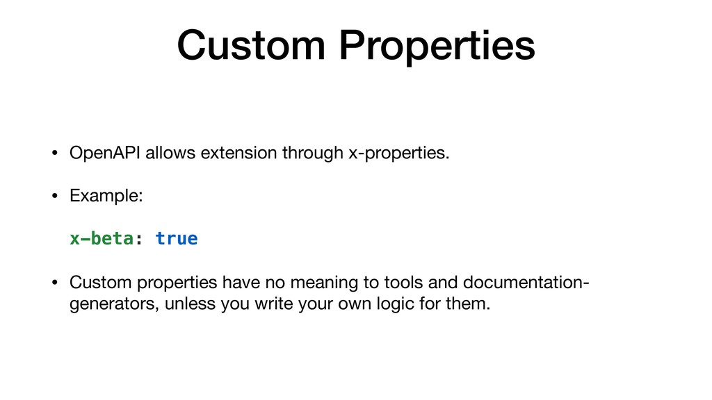 Custom Properties • OpenAPI allows extension th...