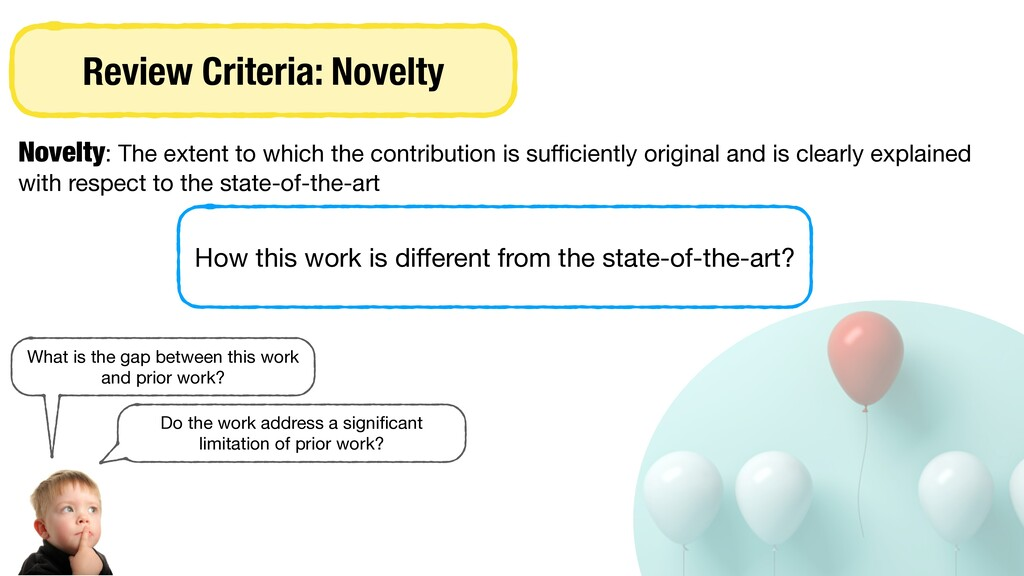 Review Criteria: Novelty Novelty: The extent to...