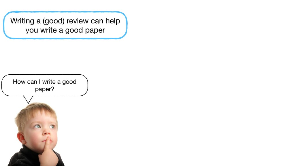 How can I write a good paper? Writing a (good) ...