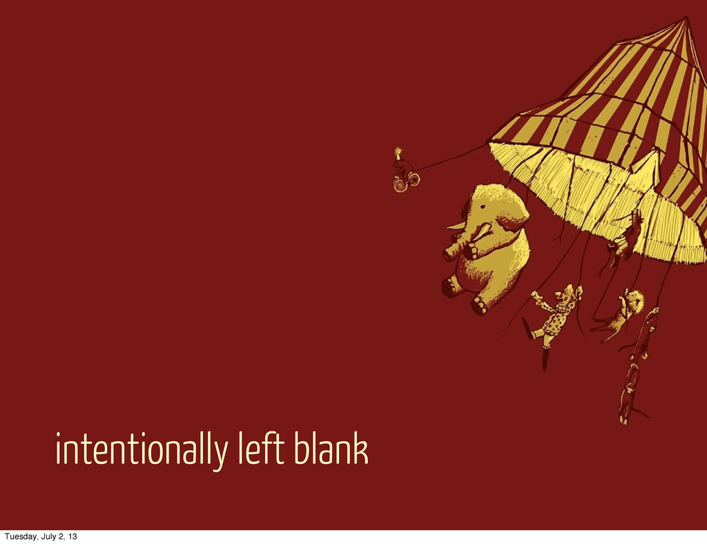 intentionally left blank Tuesday, July 2, 13