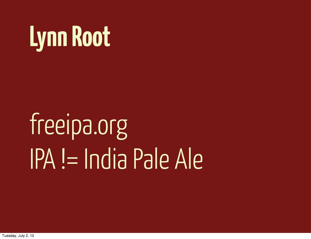 Lynn Root freeipa.org IPA != India Pale Ale Tue...