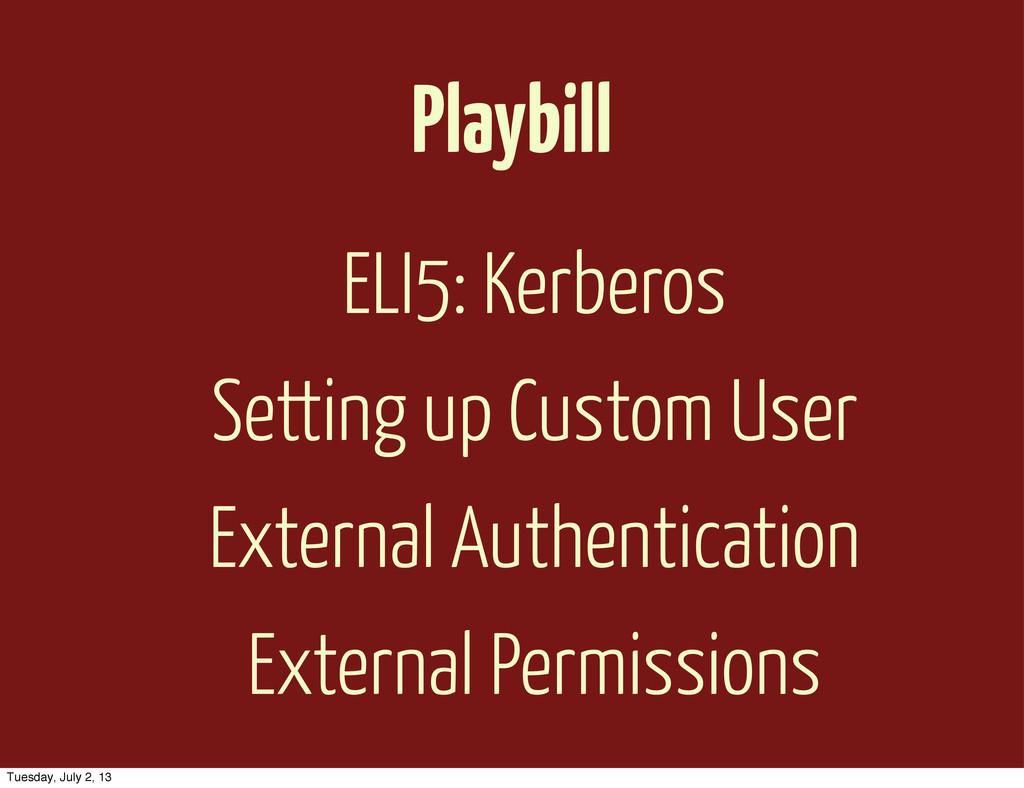 Playbill ELI5: Kerberos Setting up Custom User ...