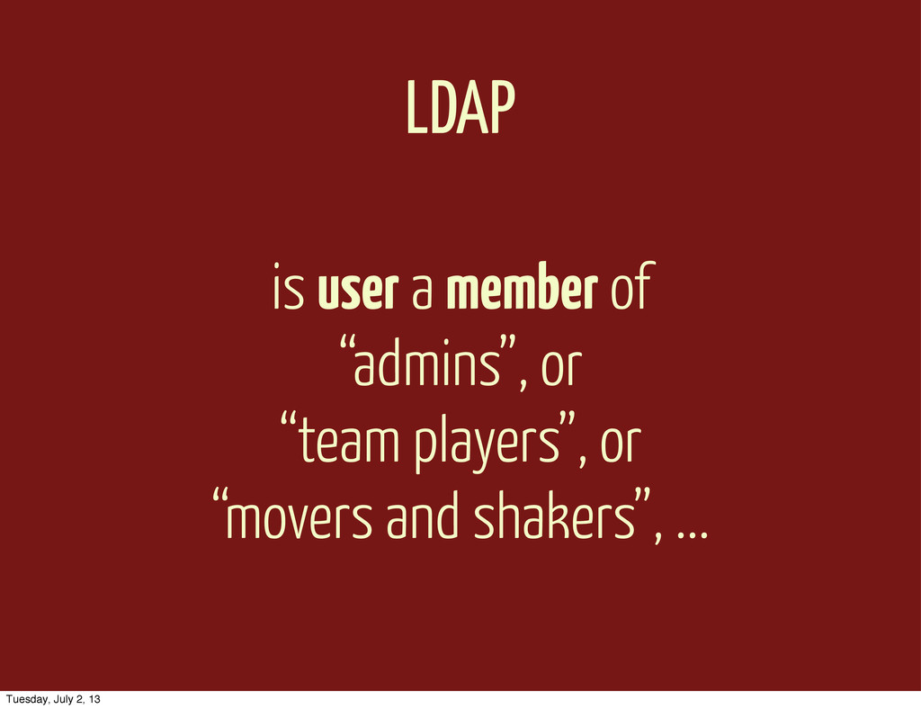 "LDAP is user a member of ""admins"", or ""team pla..."