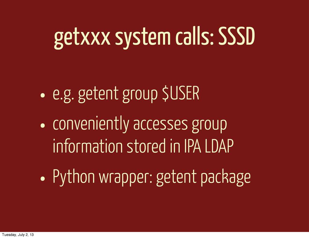 getxxx system calls: SSSD • e.g. getent group $...