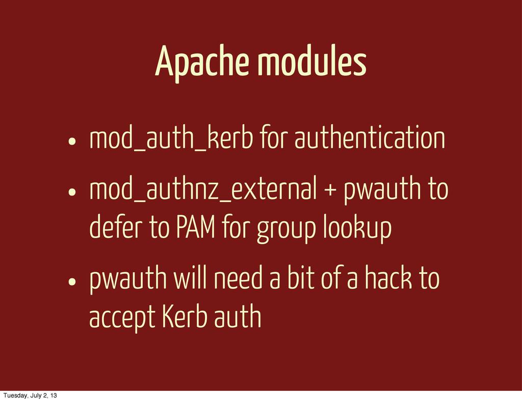 Apache modules • mod_auth_kerb for authenticati...