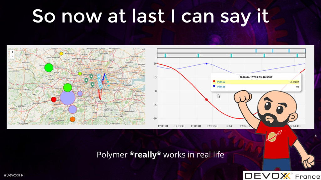 #DevoxxFR So now at last I can say it Polymer *...