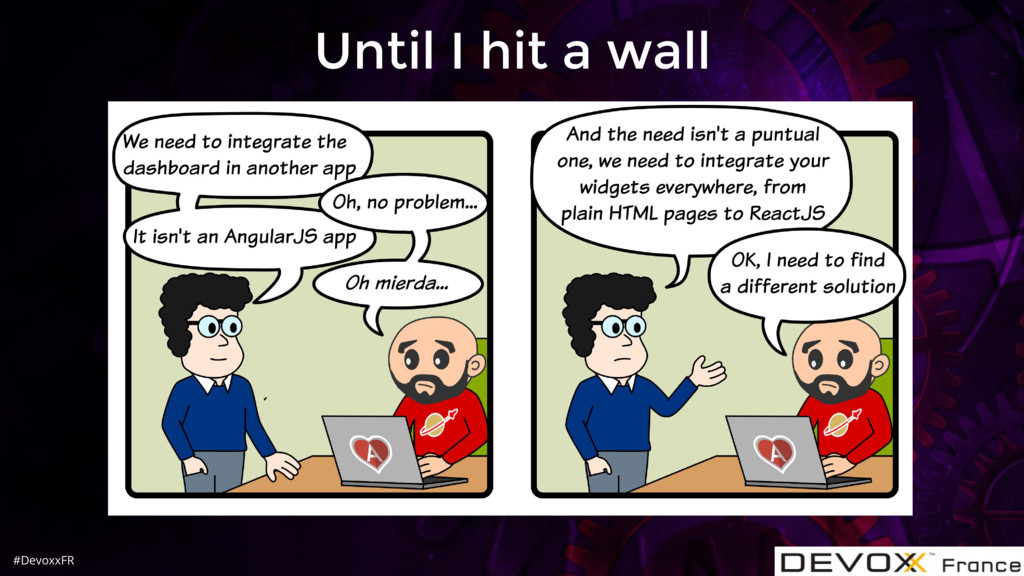 #DevoxxFR Until I hit a wall