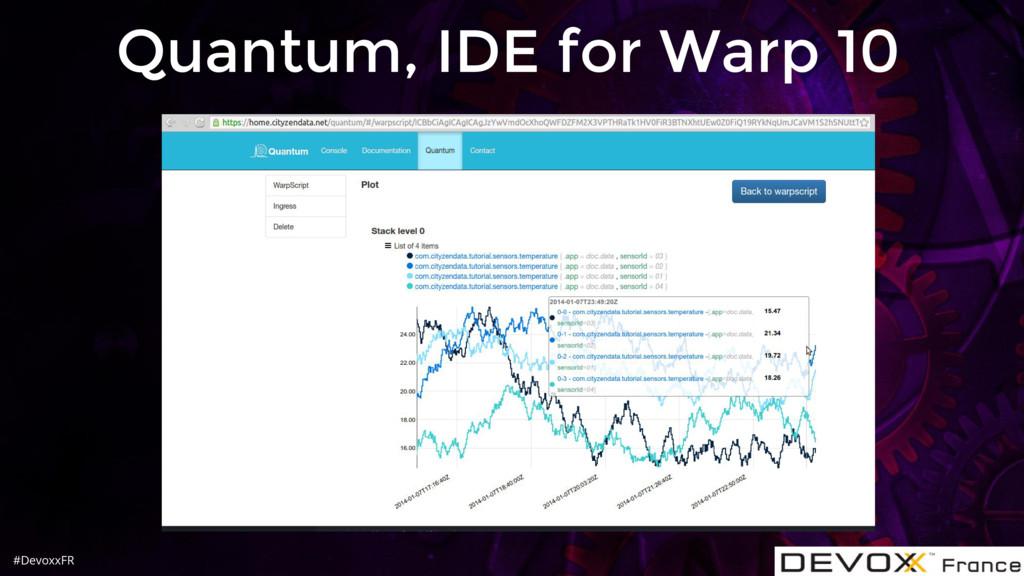 #DevoxxFR Quantum, IDE for Warp 10