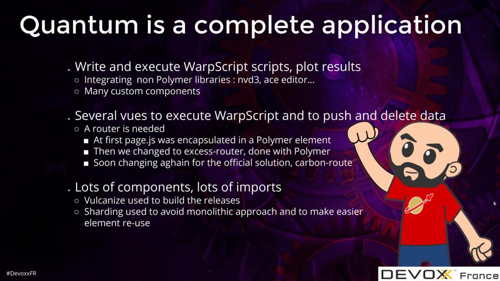 #DevoxxFR Quantum is a complete application ● W...