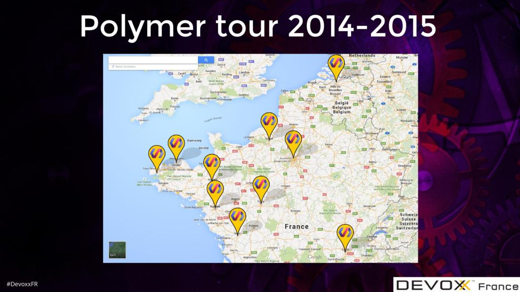 #DevoxxFR Polymer tour 2014-2015