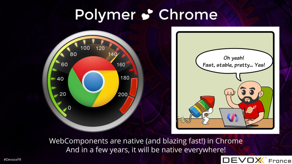 #DevoxxFR Polymer Chrome WebComponents are nati...