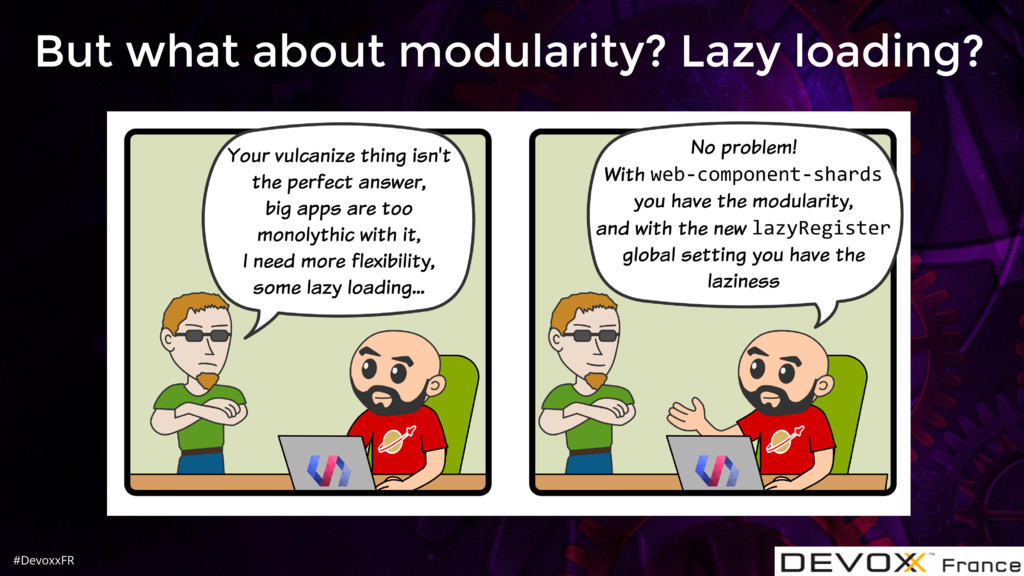 #DevoxxFR But what about modularity? Lazy loadi...