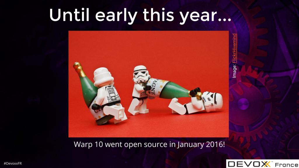 #DevoxxFR Until early this year... Warp 10 went...