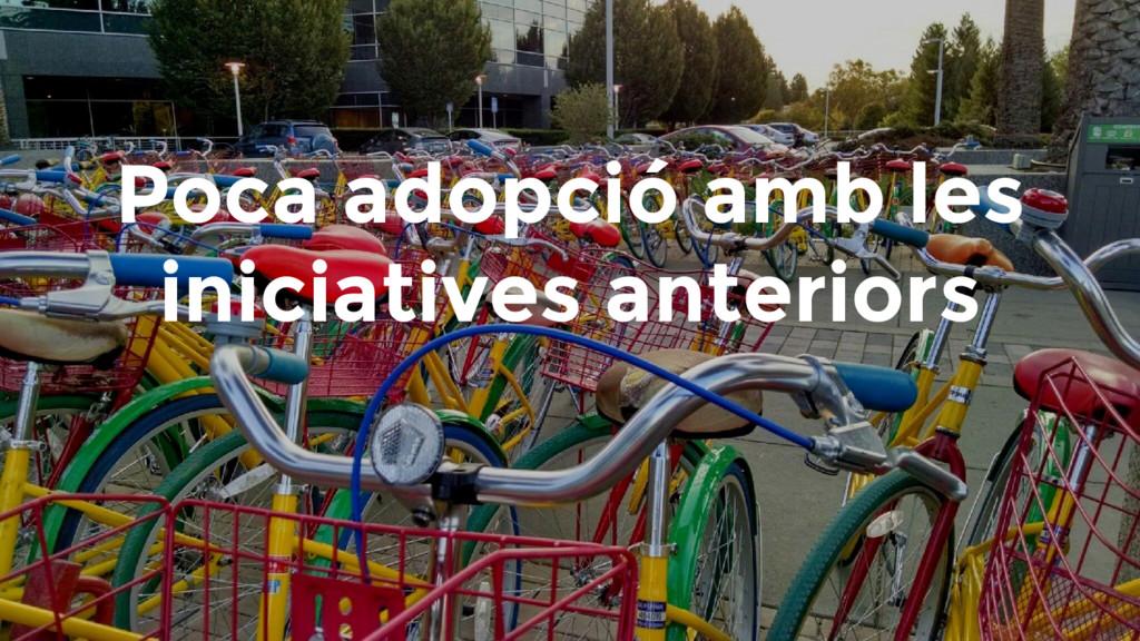 Poca adopció amb les iniciatives anteriors