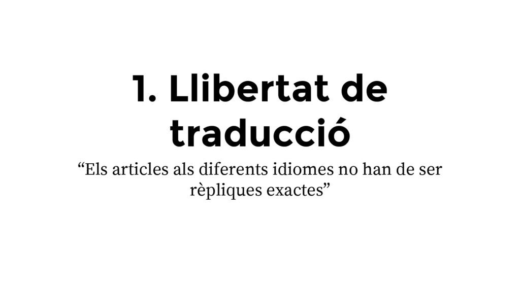 """1. Llibertat de traducció """"Els articles als dif..."""