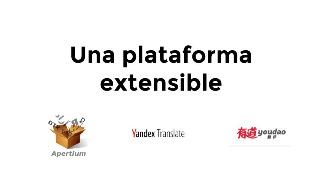 Una plataforma extensible