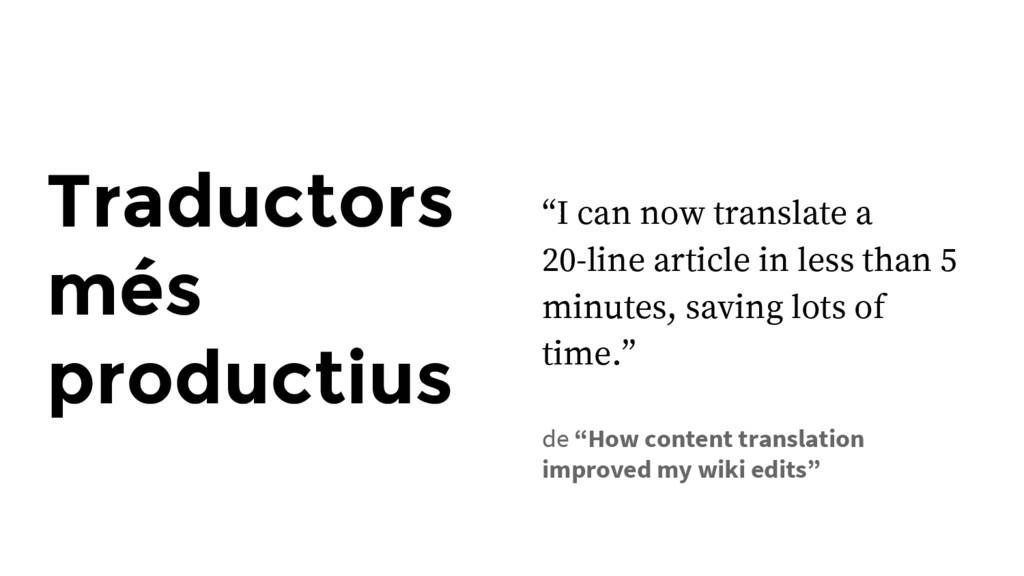 """Traductors més productius """"I can now translate ..."""