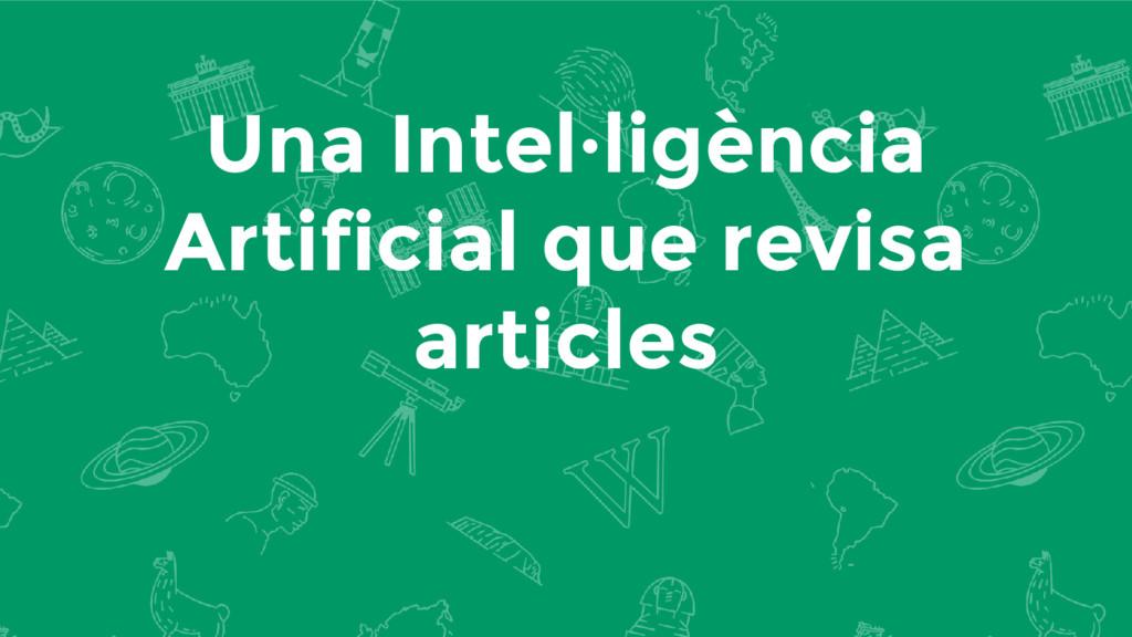 Una Intel·ligència Artificial que revisa articl...