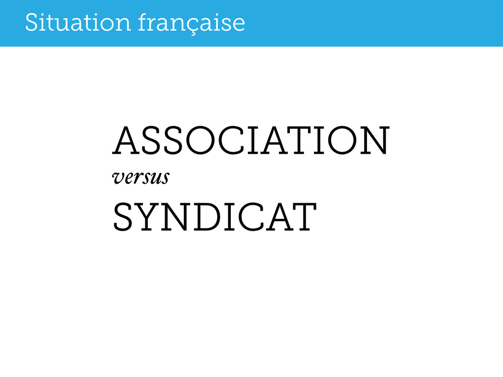 ASSOCIATION versus SYNDICAT Situation française