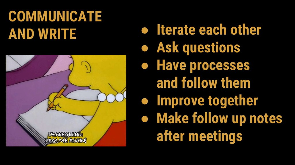 ● Iterate each other ● Ask questions ● Have pro...