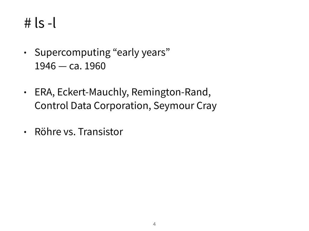 "# ls -l • Supercomputing ""early years""