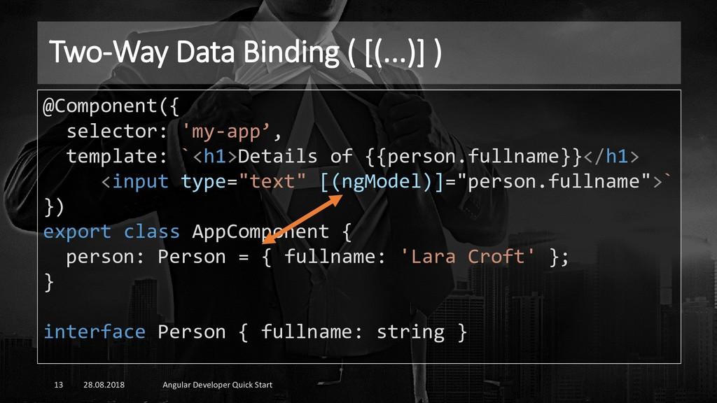 Two-Way Data Binding ( [(...)] ) 28.08.2018 Ang...