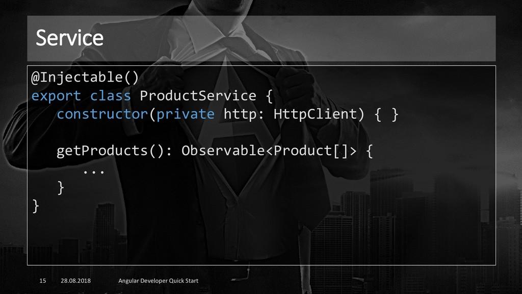 Service 28.08.2018 Angular Developer Quick Star...