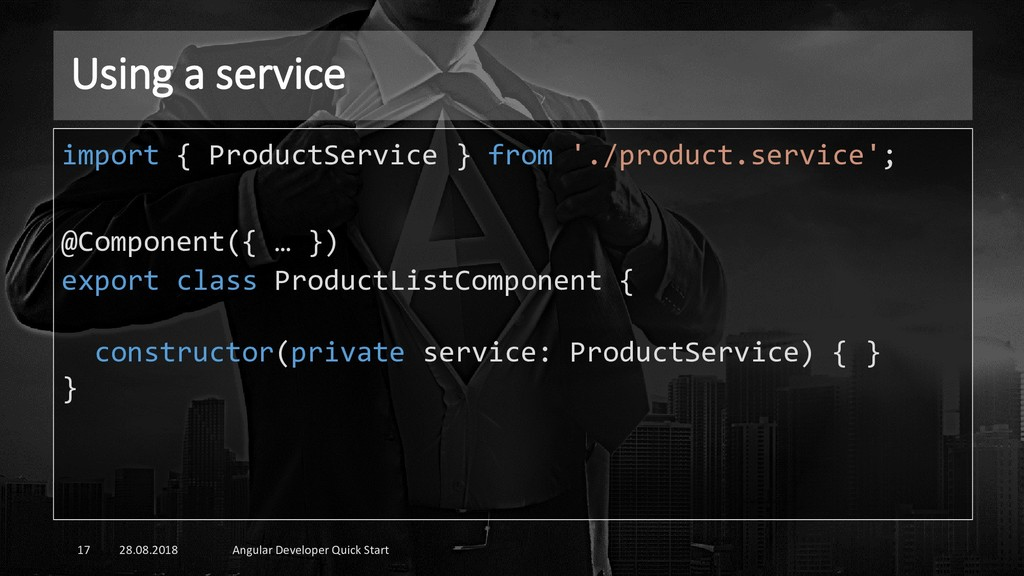 Using a service 28.08.2018 Angular Developer Qu...
