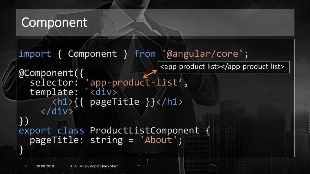 Component 28.08.2018 Angular Developer Quick St...
