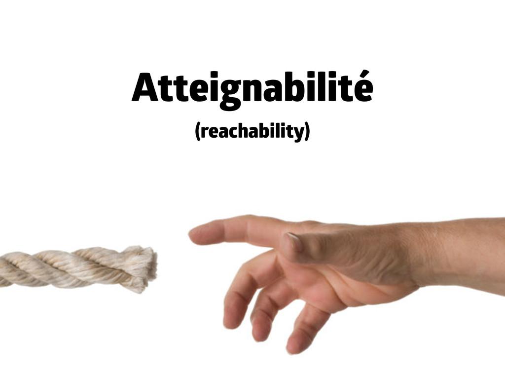 Atteignabilité (reachability)