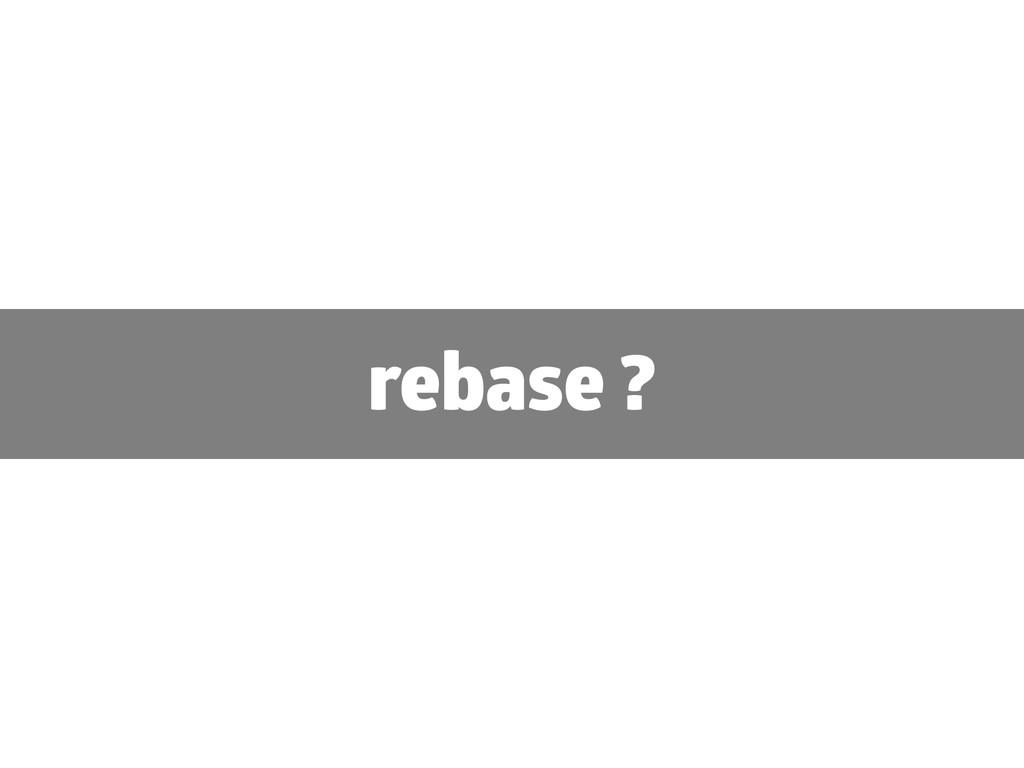 rebase ?
