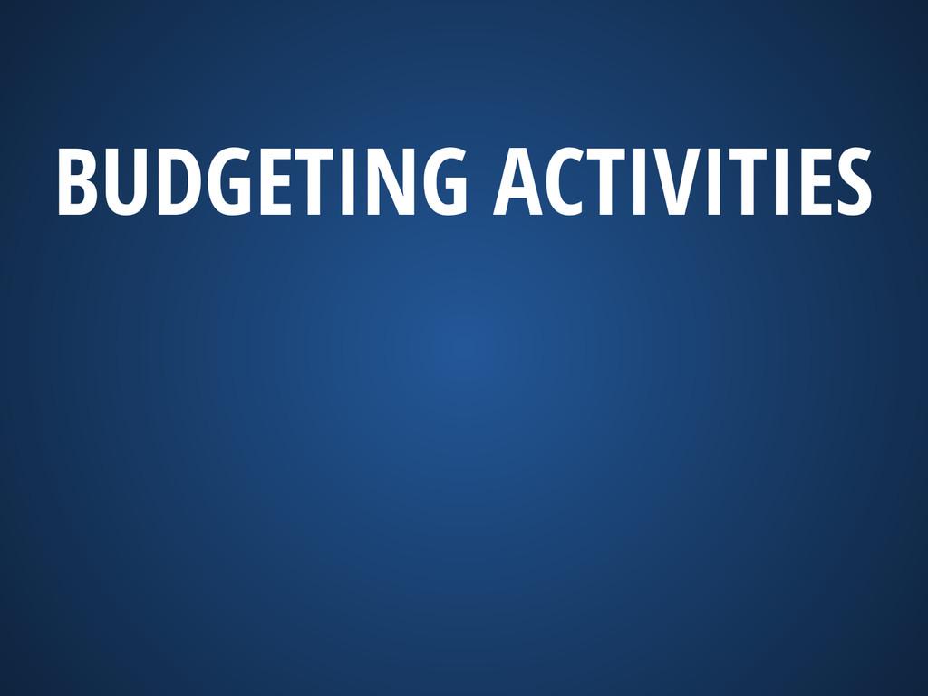 BUDGETING ACTIVITIES