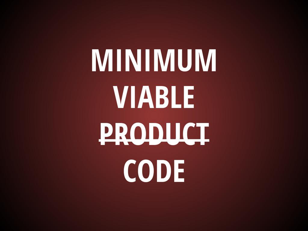 MINIMUM VIABLE PRODUCT CODE