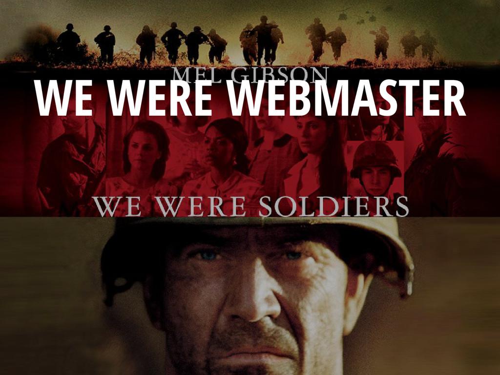 WE WERE WEBMASTER