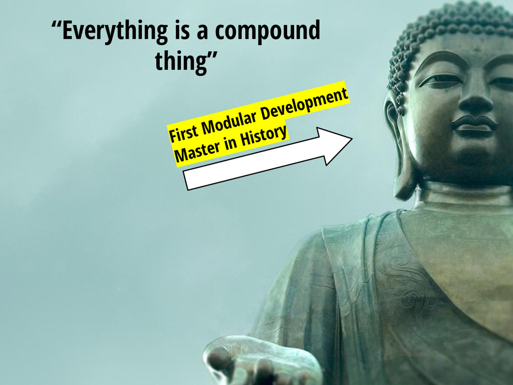"""""""Everything is acompound thing"""" First Modular D..."""