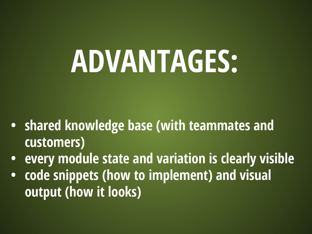 ADVANTAGES: • shared knowledge base (with teamm...