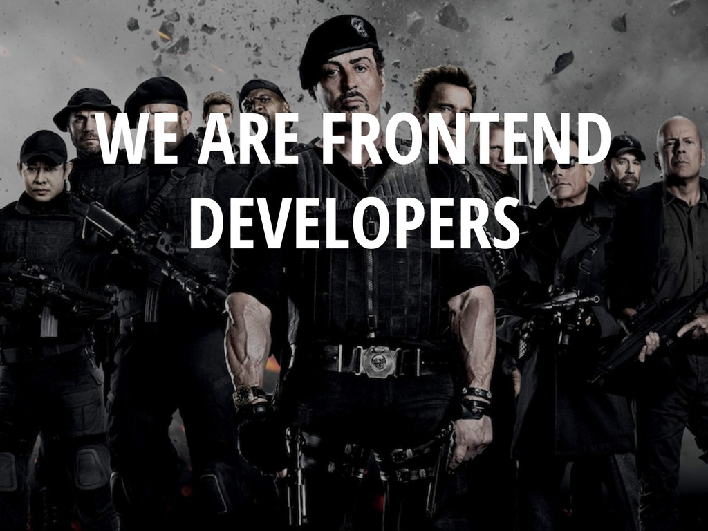WE ARE FRONTEND DEVELOPERS