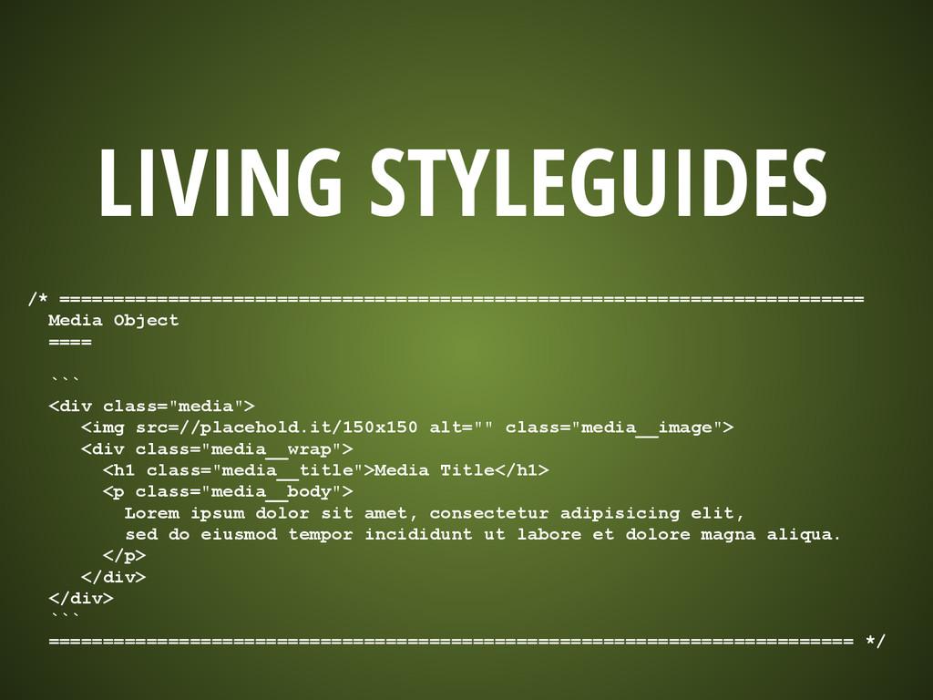 LIVING STYLEGUIDES /* =========================...