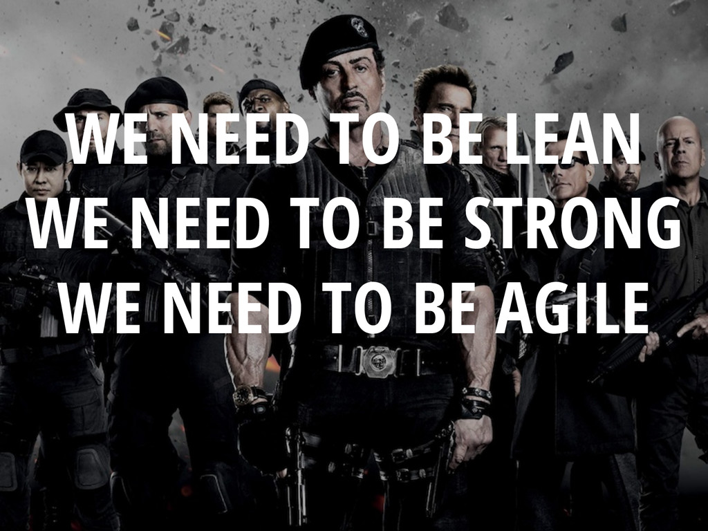 WE NEED TO BE LEAN WE NEED TO BE STRONG WE NEED...