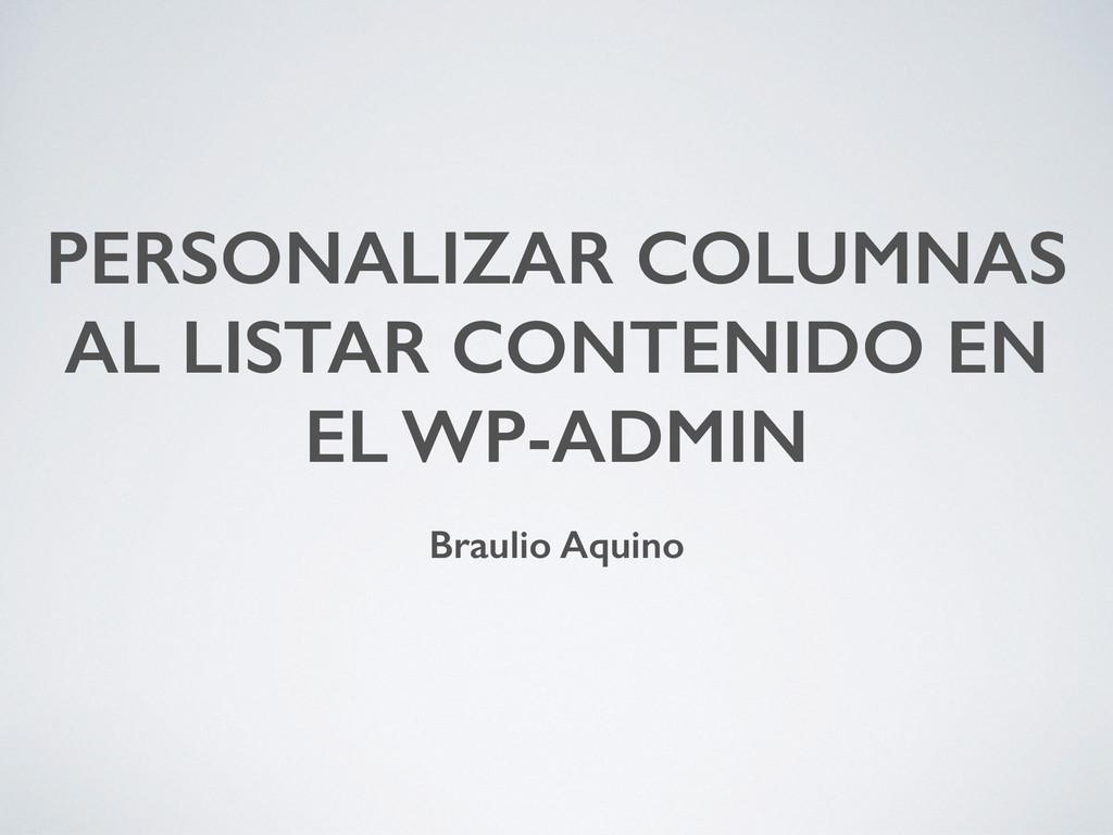 PERSONALIZAR COLUMNAS AL LISTAR CONTENIDO EN EL...