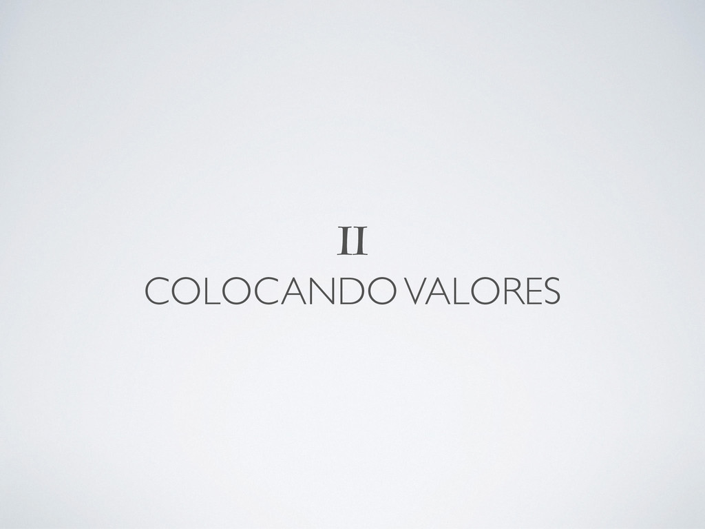 II COLOCANDO VALORES