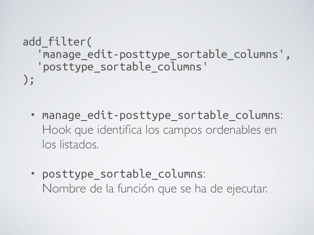 add_filter( 'manage_edit-posttype_sortable_col...