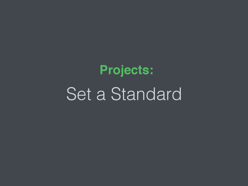 Set a Standard Projects: