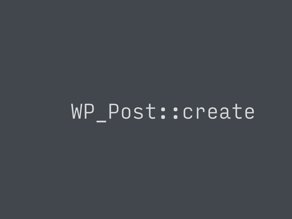WP_Post::create