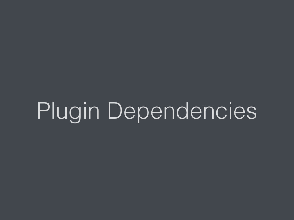 Plugin Dependencies