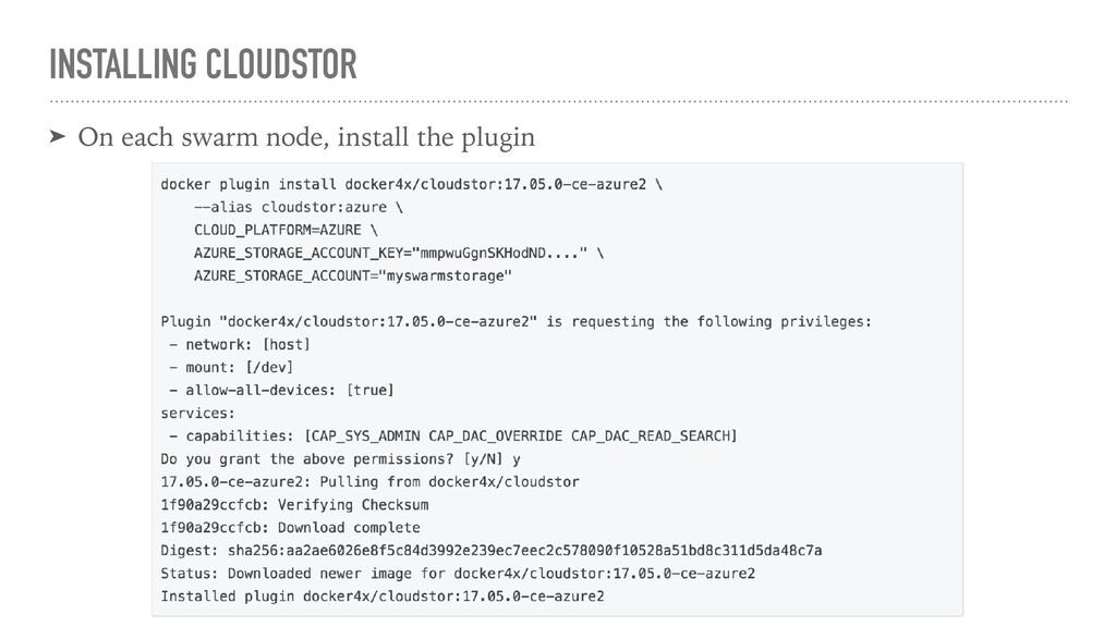 INSTALLING CLOUDSTOR ➤ On each swarm node, inst...