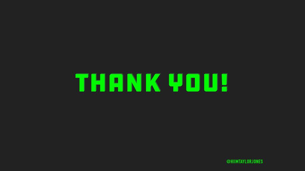 THANK YOU! @HIIMTAYLORJONES