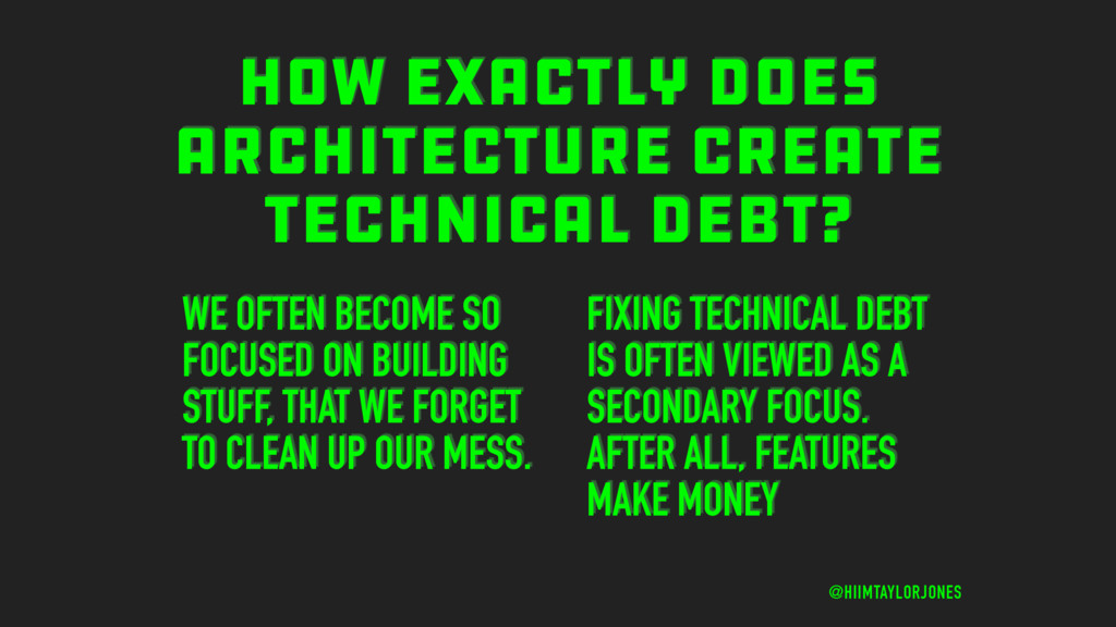 HOW EXACTLY DOES ARCHITECTURE CREATE TECHNICAL ...