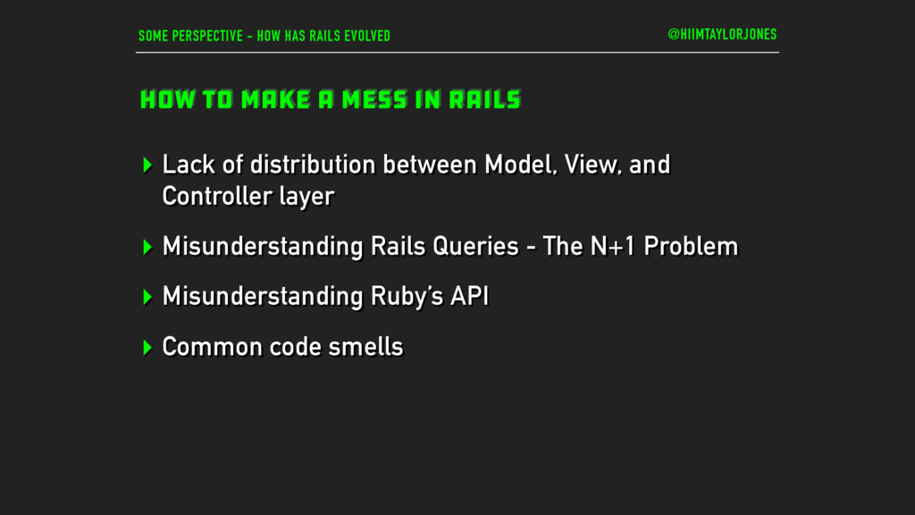 SOME PERSPECTIVE - HOW HAS RAILS EVOLVED HOW TO...